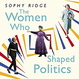 The Women Who Shaped Politics Audiobook