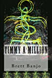 Timmy A Million, Brett Banjo, 0984685332