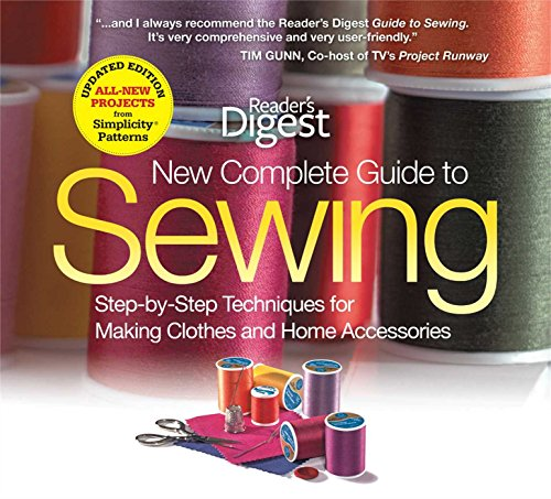 New Complete Guide to Sewing: Step-By-Step Techniques for Making Clothes and Home Accessories (Reader's Digest) by Readers Digest (11-Nov-2010) Hardcover