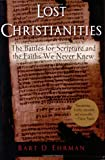 """""""Lost Christianities - The Battles for Scripture and the Faiths We Never Knew"""" av Bart D. Ehrman"""