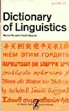 Dictionary of Linguistics, Frank Gaynor and Mario A. Pei, 082260177X