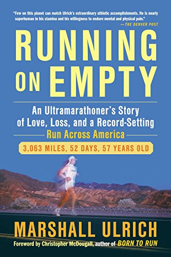 Running on Empty: An Ultramarathoner's Story of Love, Loss, and a Record-Setting Run  Across Ameri ca ()