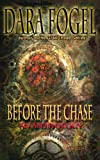 Before the Chase: A Short Anthology (The GrailChase Chronicles)