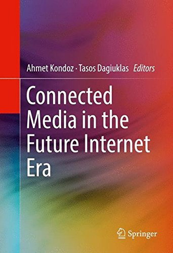 Connected Media in the Future Internet Era by Springer