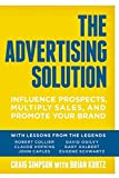 The Advertising Solution: Influence Prospects, Multiply Sales, and Promote Your Brand