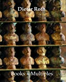 Dieter Roth, Dirk Dobke and Thomas Kellein, 0500976309