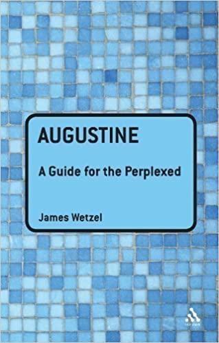 Book Augustine: A Guide for the Perplexed (Guides for the Perplexed) 1st (first) Edition by Wetzel, James published by Continuum (2010)