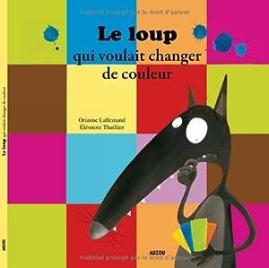"""Afficher """"Le loup qui voulait changer de couleur"""""""