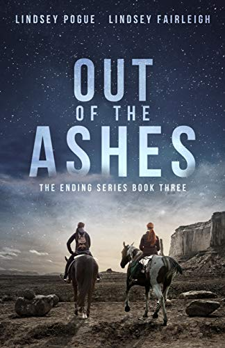 Out Of The Ashes (The Ending Series, #3) by [Pogue, Lindsey, Fairleigh, Lindsey]