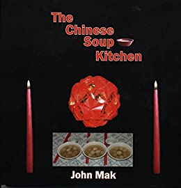 The Chinese Soup Kitchen E-Book Volume 3