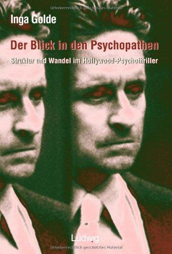 Der Blick in den Psychopathen.: Struktur und Wandel im Hollywood-Psychothriller.