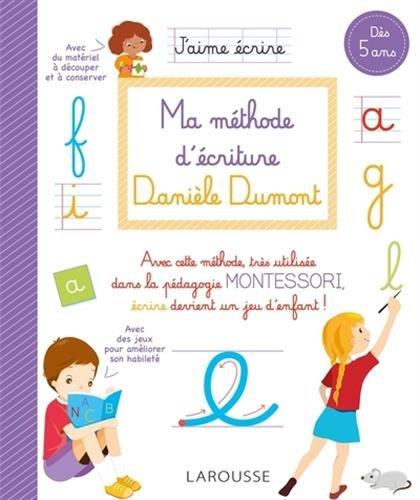 Ma méthode d'écriture Danièle Dumont (pour une belle écriture manuscrite dès 5 ans)