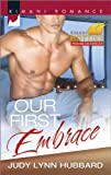 Our First Embrace (Kimani Hotties Book 50)