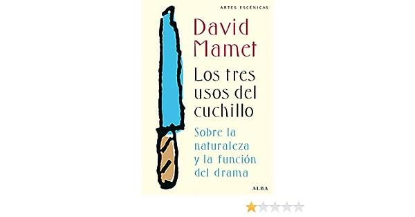 Los tres usos del cuchillo (Artes escénicas) eBook: David ...