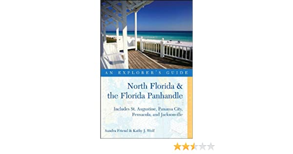 Explorers Guide North Florida The Florida Panhandle Includes St