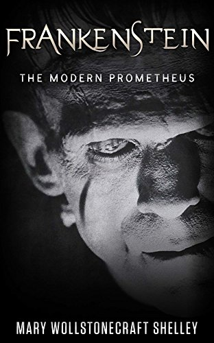 Frankenstein or the modern prometheus kindle edition by mary frankenstein or the modern prometheus by mary wollstonecraft shelley fandeluxe Image collections