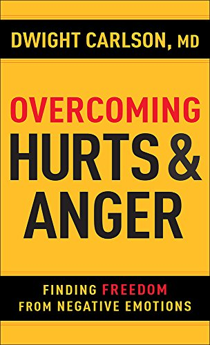 Overcoming Hurts and Anger: Finding Freedom from Negative Emotions ()