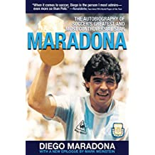 Maradona: The Autobiography of Soccer's Greatest and Most Controversial Star