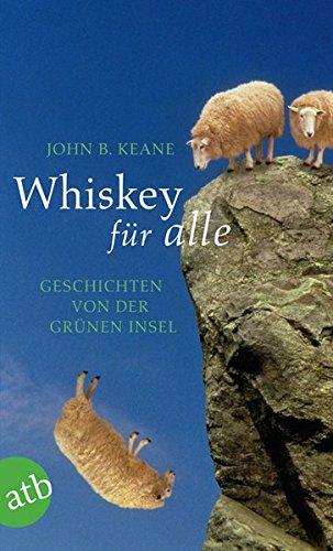 Whiskey für alle: Geschichten von der Grünen Insel