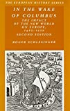 In the Wake of Columbus: The Impact of The New World on Europe, 1492 - 1650