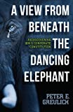 img - for A View from Beneath the Dancing Elephant: Rediscovering IBM's Corporate Constitution book / textbook / text book