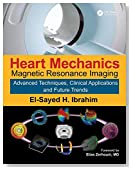 Heart Mechanics: Magnetic Resonance Imaging_Advanced Techniques, Clinical Applications, and Future Trends (Volume 2)