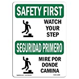 OSHA Safety First Sign - Watch Your Step with Symbol Bilingual | Choose from: Aluminum, Rigid Plastic or Vinyl Label Decal | Protect Your Business, Work Site, Warehouse & Shop Area | Made in The USA