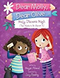 Molly Discovers Magic (Then Wants to Un-discover It) (Dear Molly, Dear Olive)