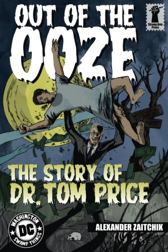 Out Of The Ooze  The Story Of Dr  Tom Price