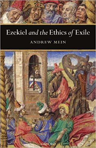 Ezekiel and the Ethics of Exile (Oxford Theology and Religion Monographs)