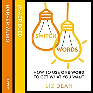 Switchwords: How to Use One Word to Get What You Want Audiobook