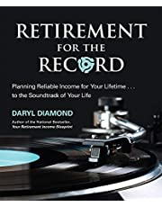 Retirement for the Record: Planning Reliable Income for Your Lifetime ... To the Soundtrack of Your Life
