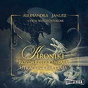 Utracona Bretania (Kroniki rozdartego swiata 2) | Aleksandra Janusz