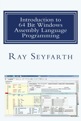 Introduction to 64 Bit Windows Assembly Language Programming: Fourth Edition