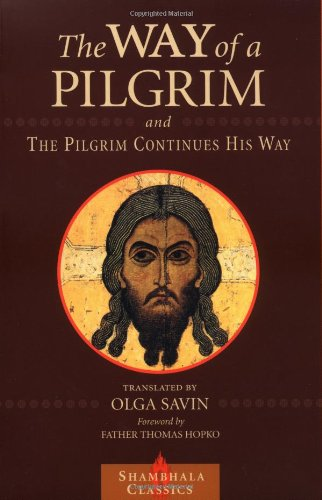 The Way of a Pilgrim and The Pilgrim Continues His Way (Shambhala Classics)