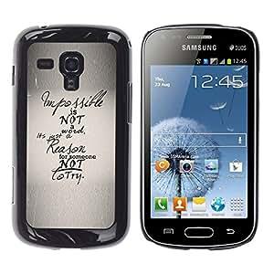 Qstar Arte & diseño plástico duro Fundas Cover Cubre Hard Case Cover para Samsung Galaxy S Duos / S7562 ( Impossible Not Inspiring Reason Text Paper)