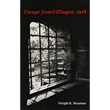 Escape from Villingen, 1918 (C. A. Brannen Series) by Dwight R. Messimer (2000-09-01)