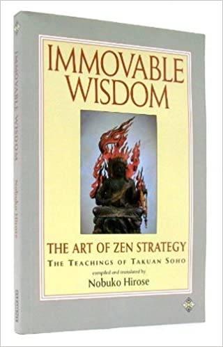 Book Immovable Wisdom: The Art of Zen Strategy. The Teachings of Takuan Soho