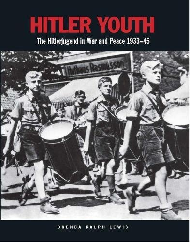 Hitler Youth: The Hitlerjugend in War and Peace 19331945