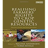 Realising Farmers' Rights to Crop Genetic Resources: Success Stories and Best Practices