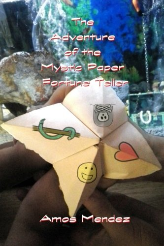 The Adventure of the Mystic Paper Fortune Teller (MORAL STORIES) (Volume 1) (Paper Fortune Tellers)