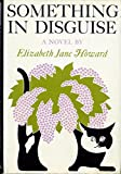 Something in Disguise, Elizabeth Jane Howard, 0670656569