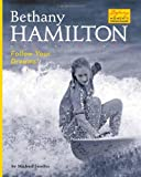 Bethany Hamilton: Follow Your Dreams! (Defining Moments: Overcoming Challenges)