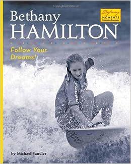 Bethany Hamilton: Follow Your Dreams! (Defining Moments
