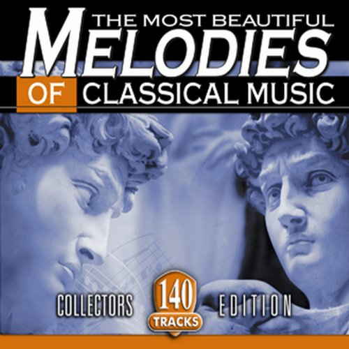 The Most Beautiful Melodies of Classical -