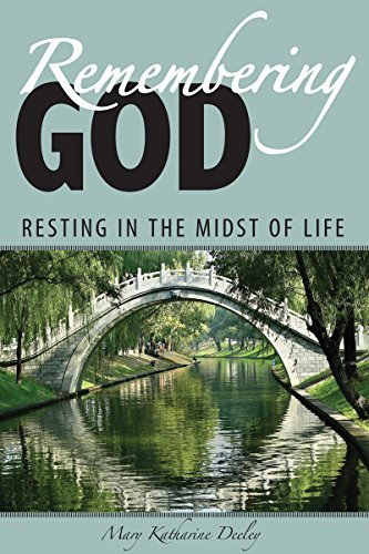 Remembering God: Resting in the Midst of Life PDF