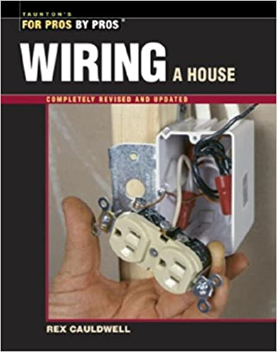 60%OFF Wiring a House: 5th Edition (For Pros By Pros ... on power in house, design in house, installation in house, voltage in house, insulation in house, generator in house, equipment in house, sensors in house, frame in house, pipes in house, carpet in house, computer in house, flooring in house, construction in house, thermostat in house, hvac in house, wood in house, tools in house, doors in house, concrete in house,