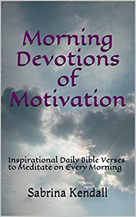 Morning Devotions of Motivation: Inspirational Daily Bible ...