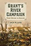 Grant's River Campaign, Jack H. Lepa, 0786474777