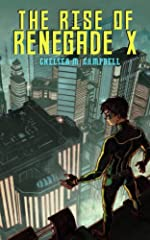 The Rise of Renegade X (Renegade X, Book 1)